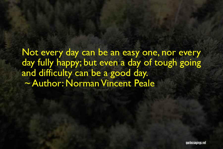 A Good Day Quotes By Norman Vincent Peale