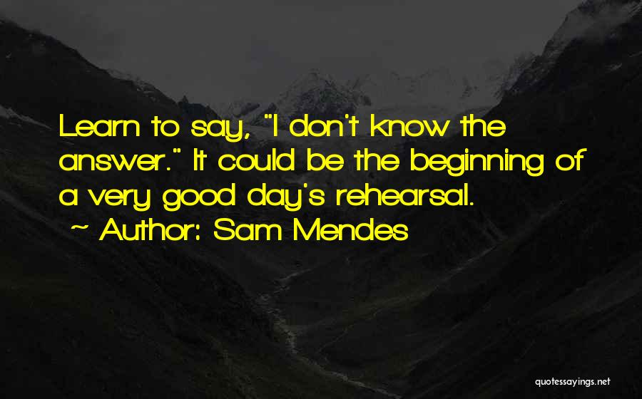 A Good Day Quotes By Sam Mendes