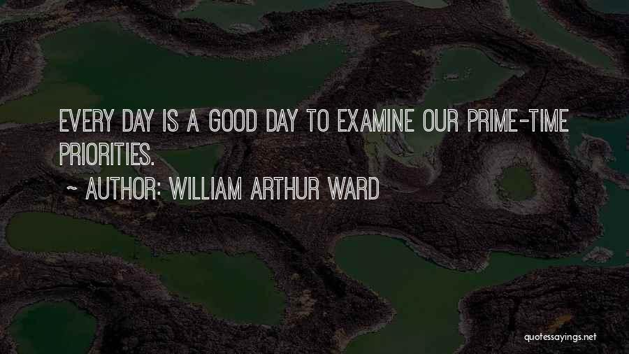 A Good Day Quotes By William Arthur Ward