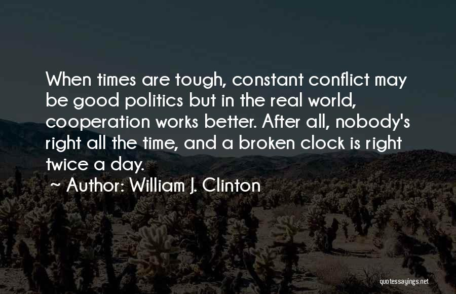A Good Day Quotes By William J. Clinton