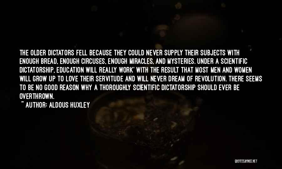 A Good Education Quotes By Aldous Huxley