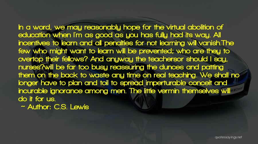 A Good Education Quotes By C.S. Lewis
