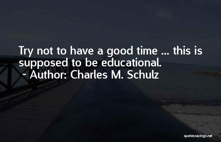 A Good Education Quotes By Charles M. Schulz