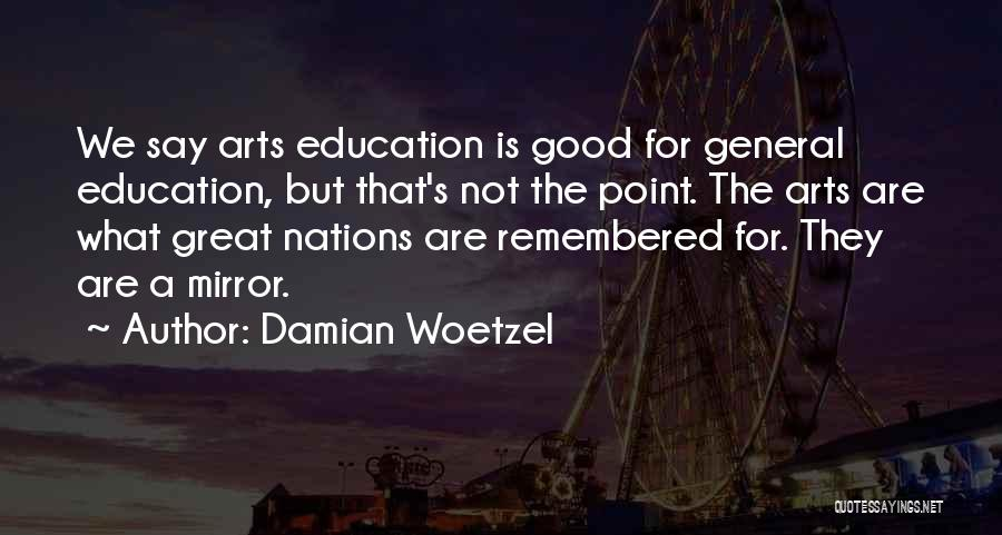 A Good Education Quotes By Damian Woetzel