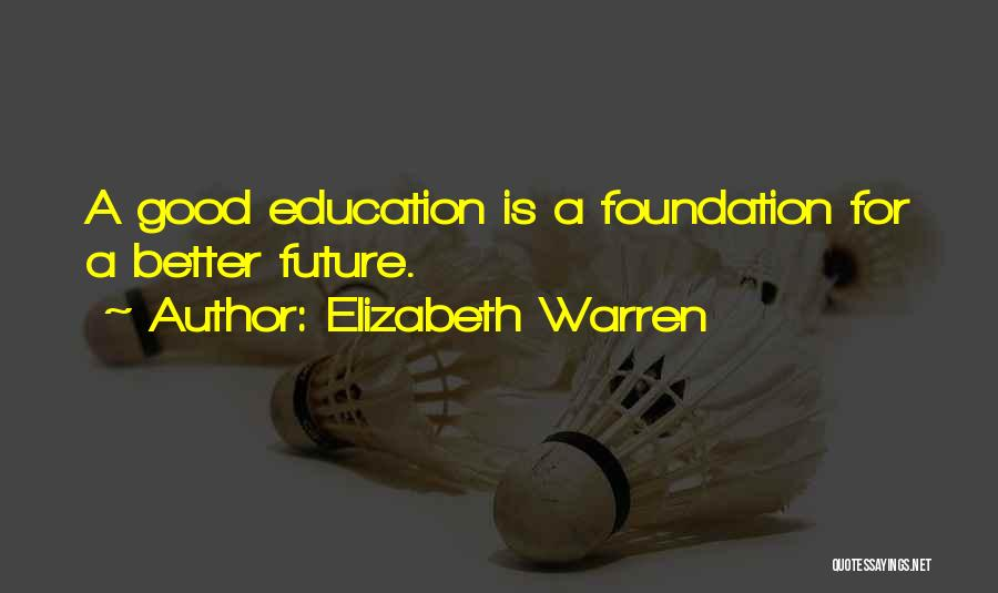 A Good Education Quotes By Elizabeth Warren