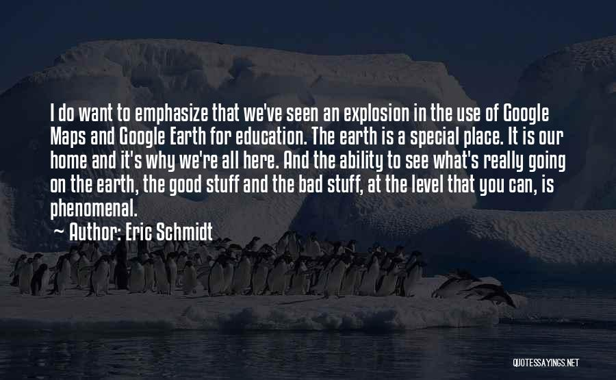 A Good Education Quotes By Eric Schmidt