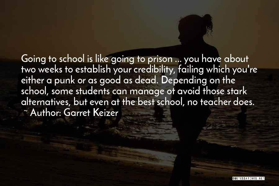A Good Education Quotes By Garret Keizer