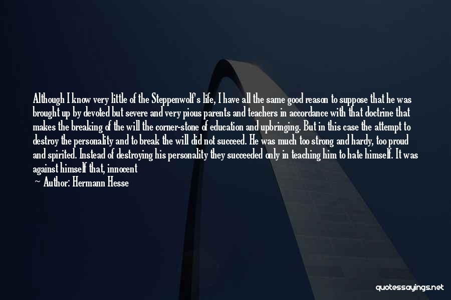 A Good Education Quotes By Hermann Hesse