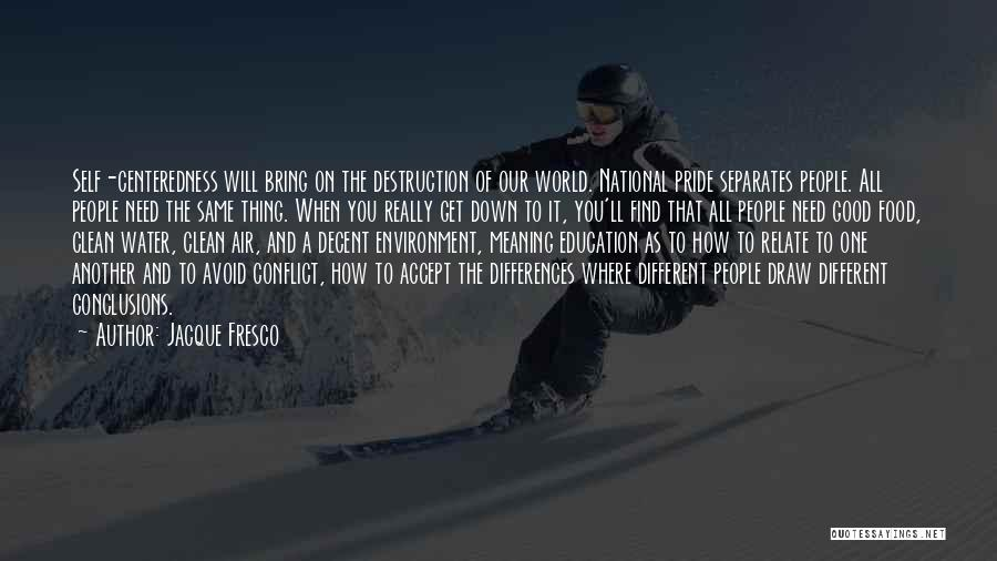 A Good Education Quotes By Jacque Fresco