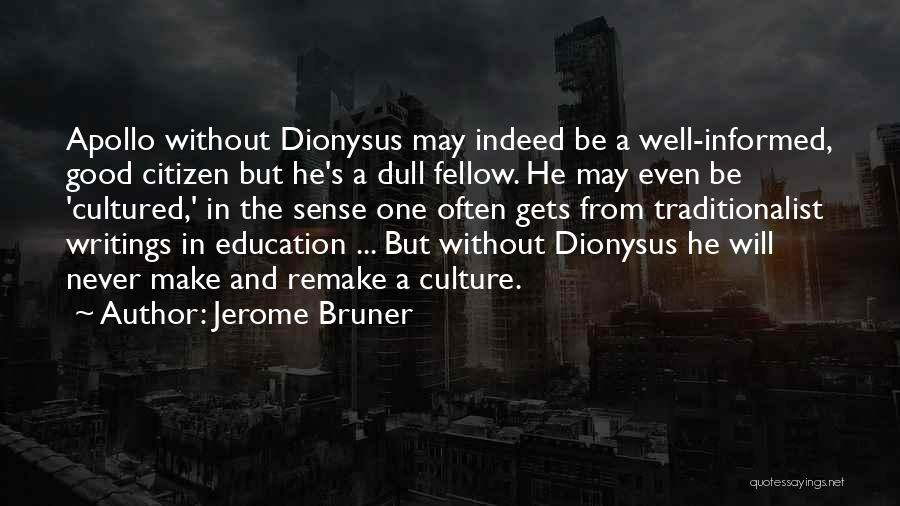 A Good Education Quotes By Jerome Bruner