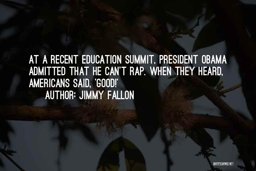 A Good Education Quotes By Jimmy Fallon