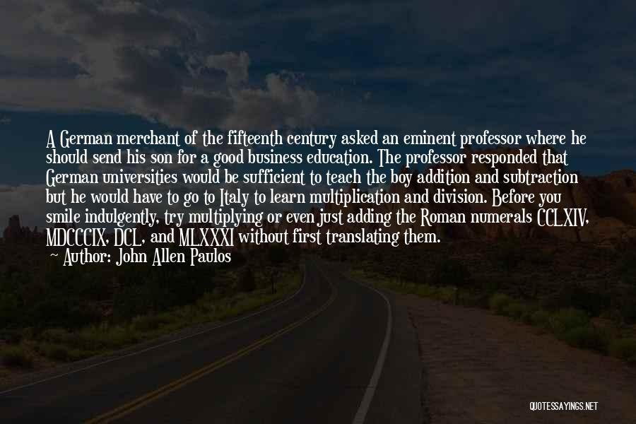 A Good Education Quotes By John Allen Paulos