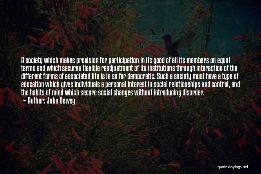 A Good Education Quotes By John Dewey