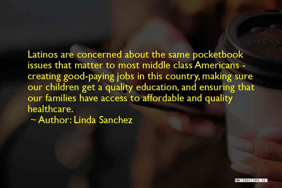 A Good Education Quotes By Linda Sanchez
