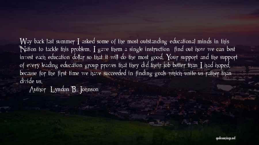 A Good Education Quotes By Lyndon B. Johnson