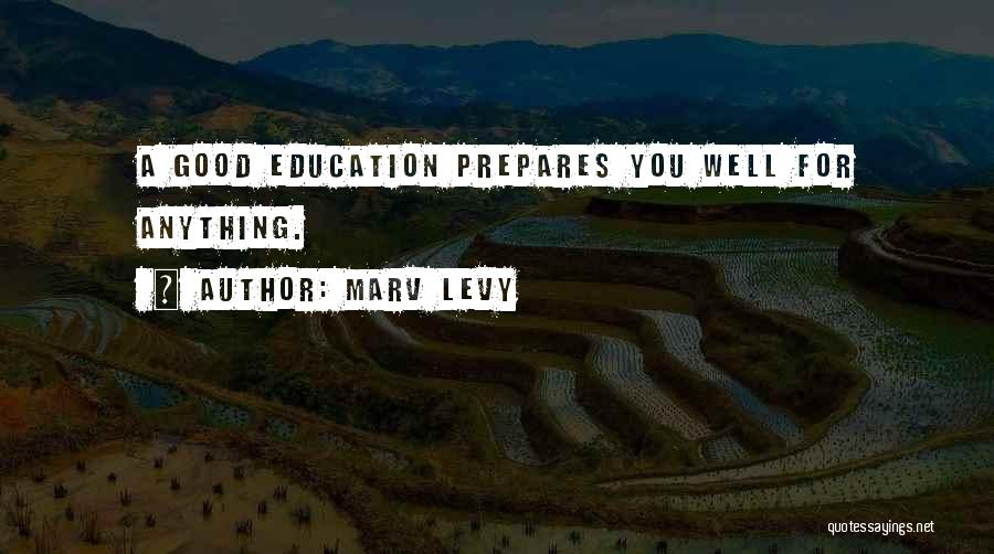 A Good Education Quotes By Marv Levy