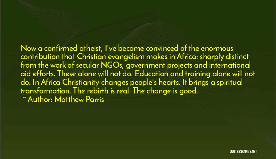 A Good Education Quotes By Matthew Parris