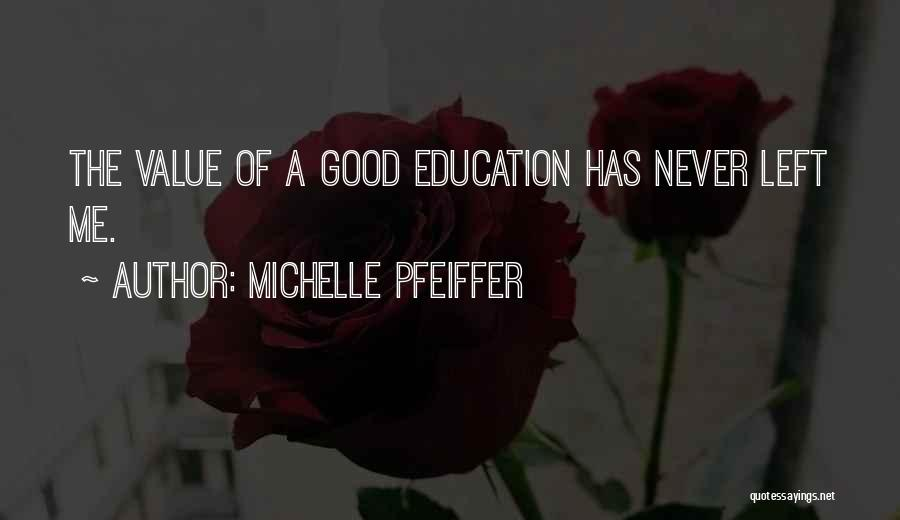 A Good Education Quotes By Michelle Pfeiffer