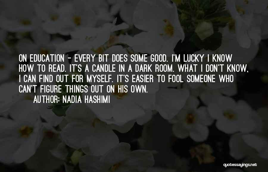 A Good Education Quotes By Nadia Hashimi