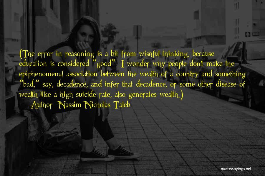 A Good Education Quotes By Nassim Nicholas Taleb