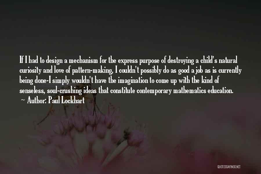 A Good Education Quotes By Paul Lockhart