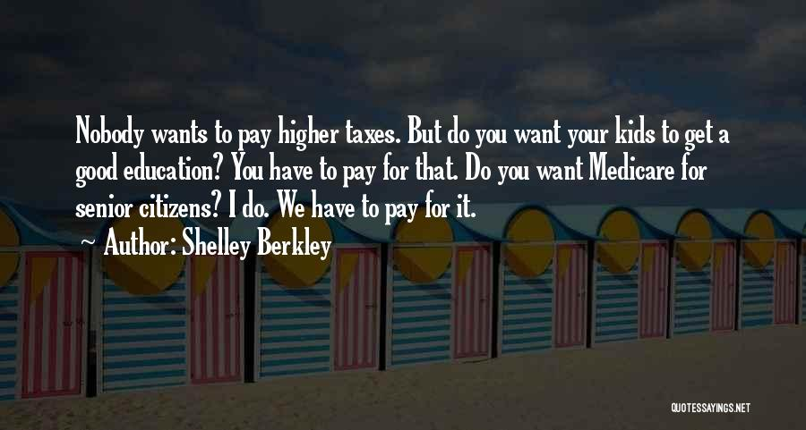 A Good Education Quotes By Shelley Berkley
