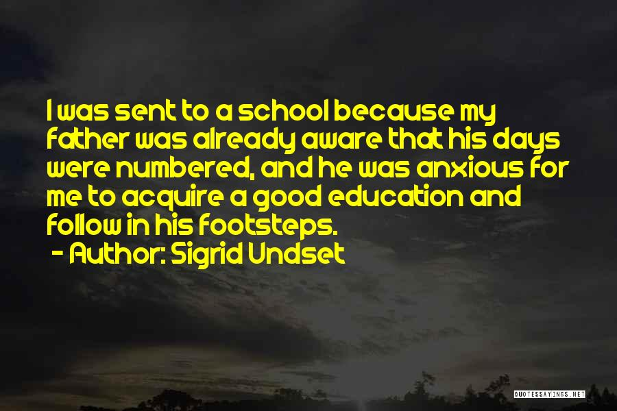 A Good Education Quotes By Sigrid Undset