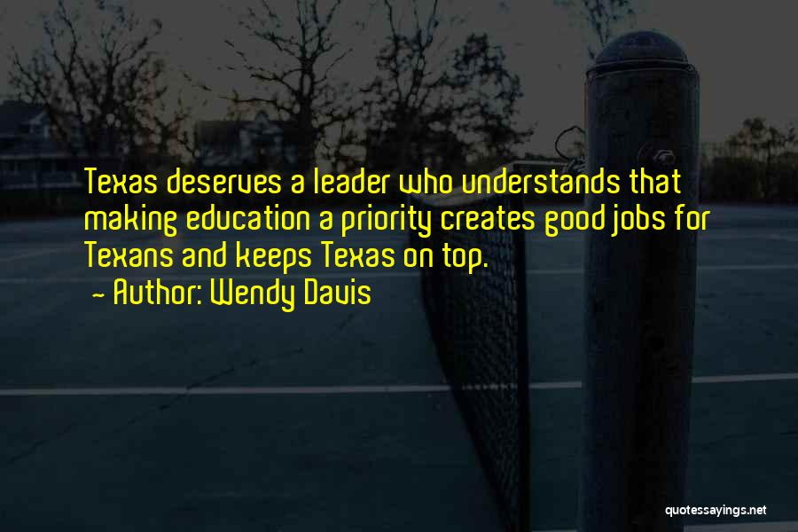 A Good Education Quotes By Wendy Davis