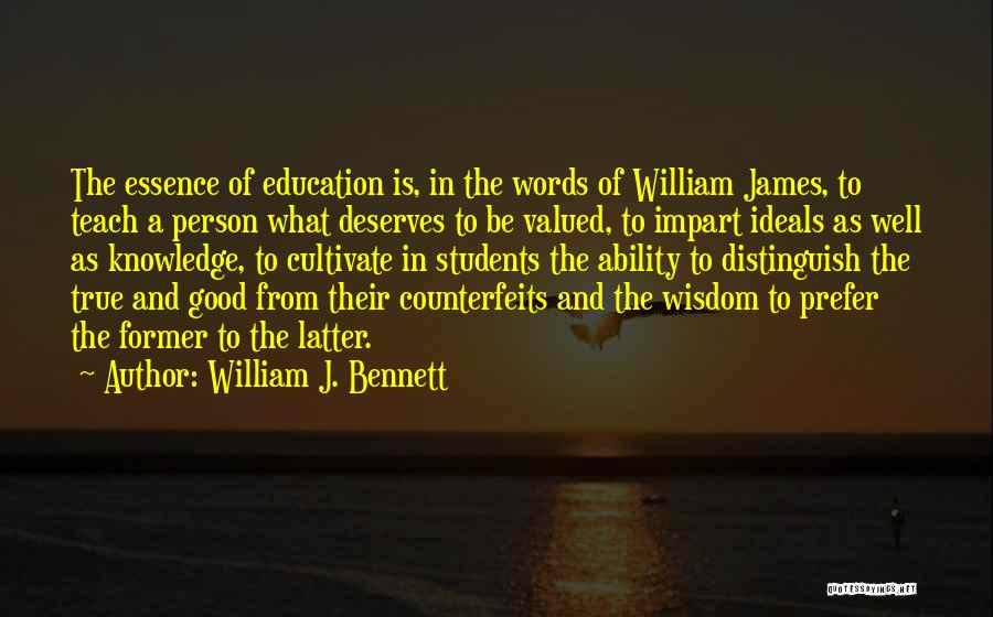 A Good Education Quotes By William J. Bennett