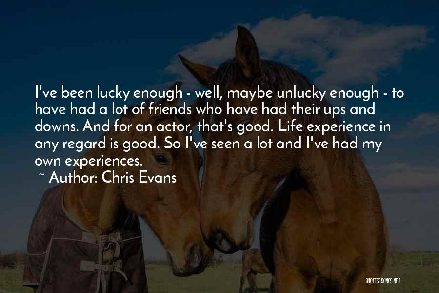 A Good Experience Quotes By Chris Evans