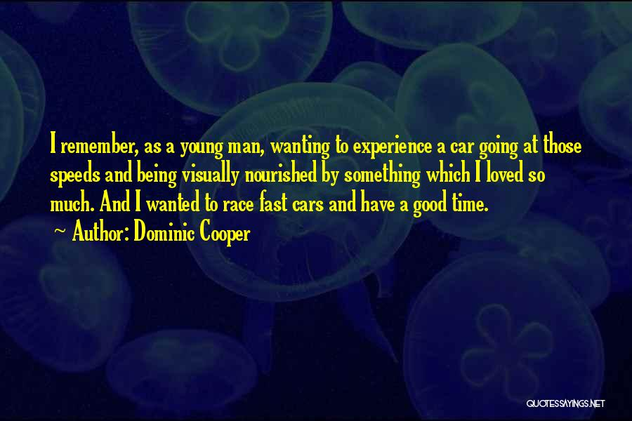 A Good Experience Quotes By Dominic Cooper