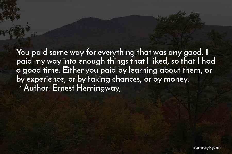 A Good Experience Quotes By Ernest Hemingway,