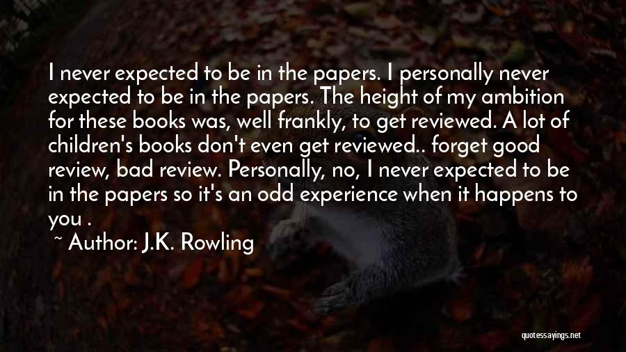 A Good Experience Quotes By J.K. Rowling