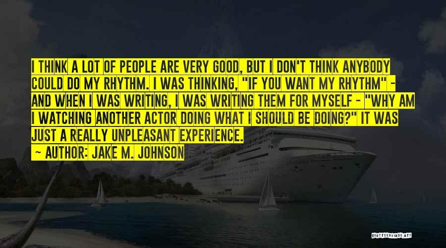 A Good Experience Quotes By Jake M. Johnson