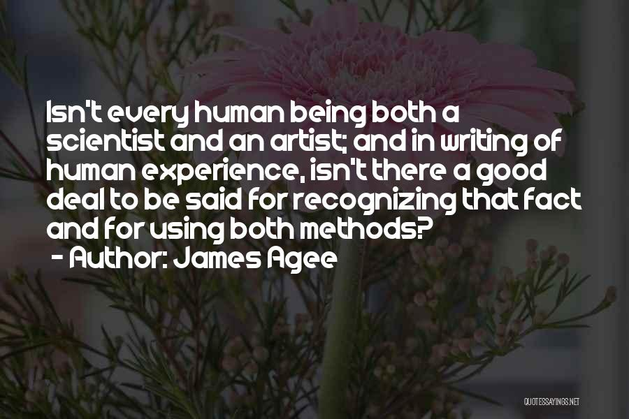A Good Experience Quotes By James Agee