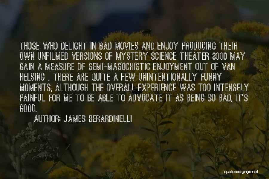 A Good Experience Quotes By James Berardinelli