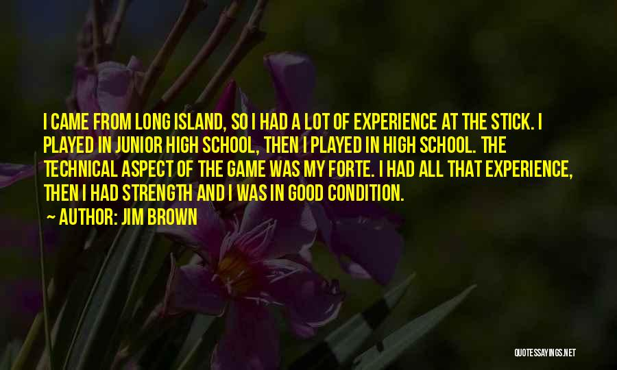 A Good Experience Quotes By Jim Brown