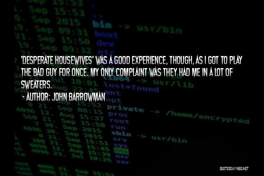 A Good Experience Quotes By John Barrowman