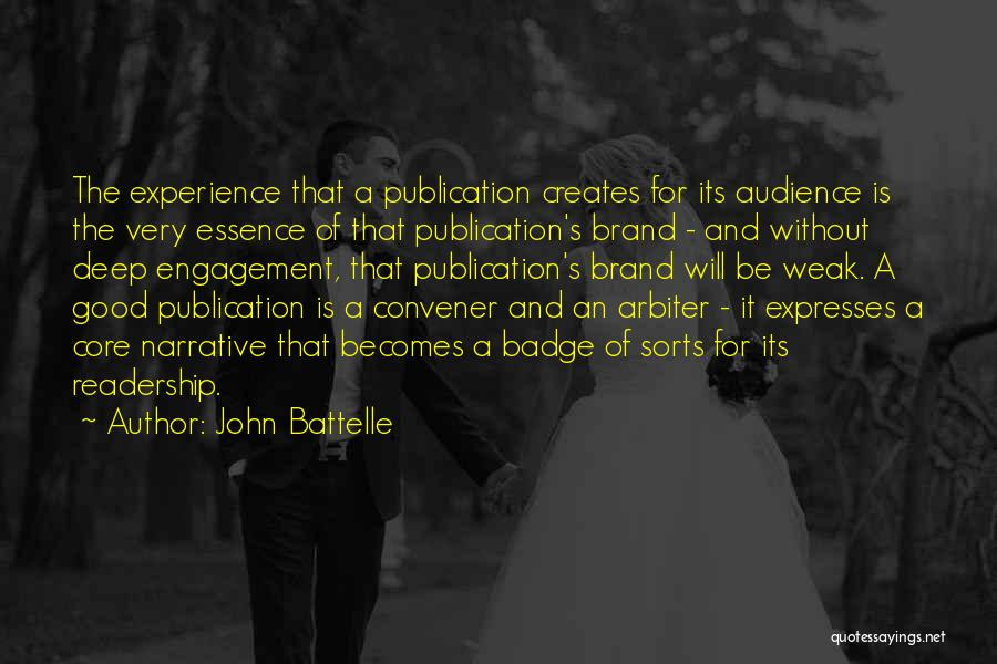 A Good Experience Quotes By John Battelle
