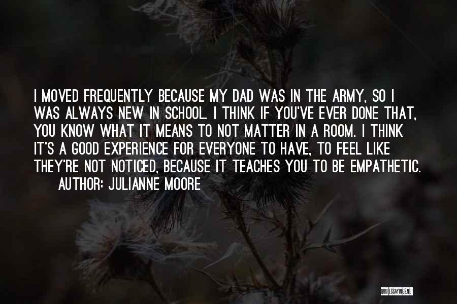 A Good Experience Quotes By Julianne Moore