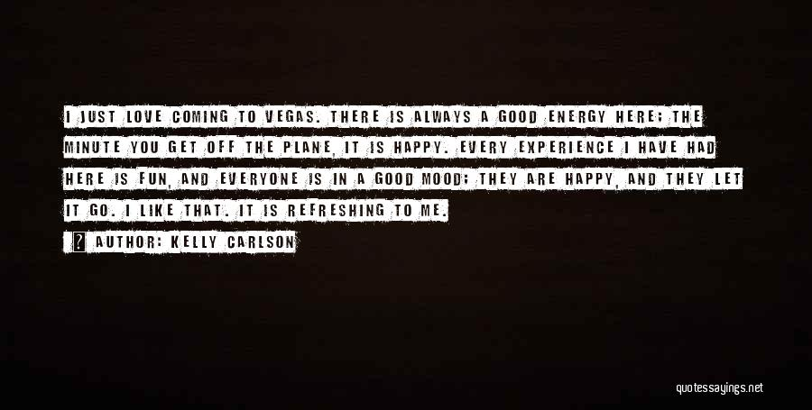 A Good Experience Quotes By Kelly Carlson