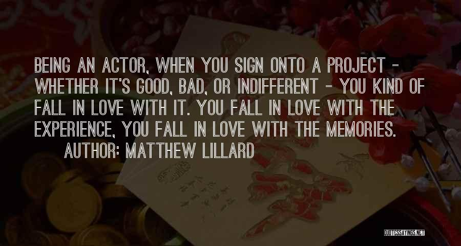 A Good Experience Quotes By Matthew Lillard