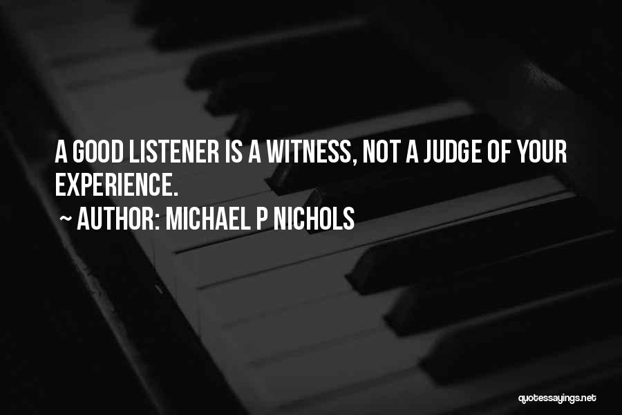 A Good Experience Quotes By Michael P Nichols