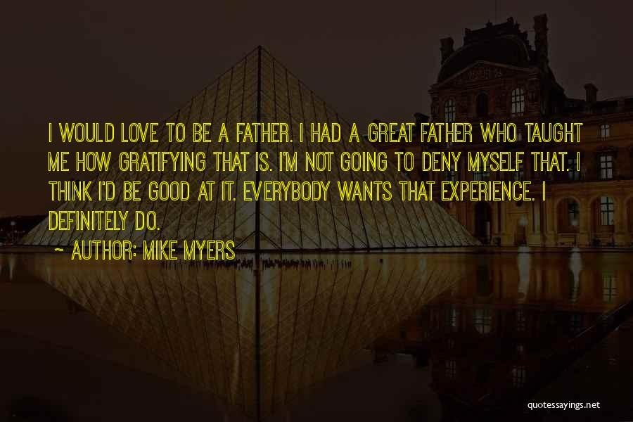 A Good Experience Quotes By Mike Myers