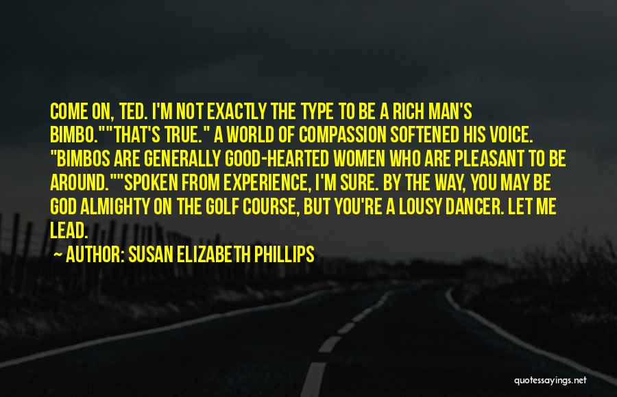 A Good Experience Quotes By Susan Elizabeth Phillips