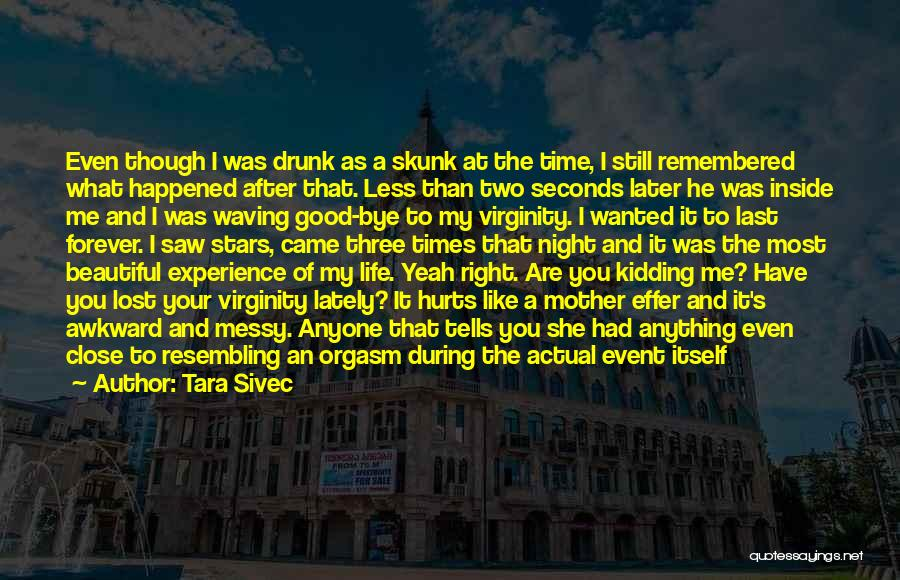 A Good Experience Quotes By Tara Sivec