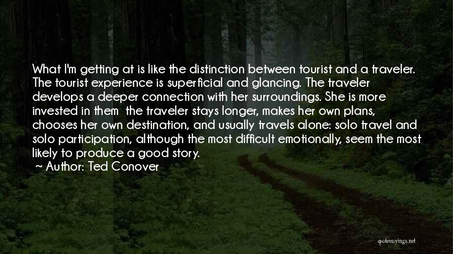 A Good Experience Quotes By Ted Conover