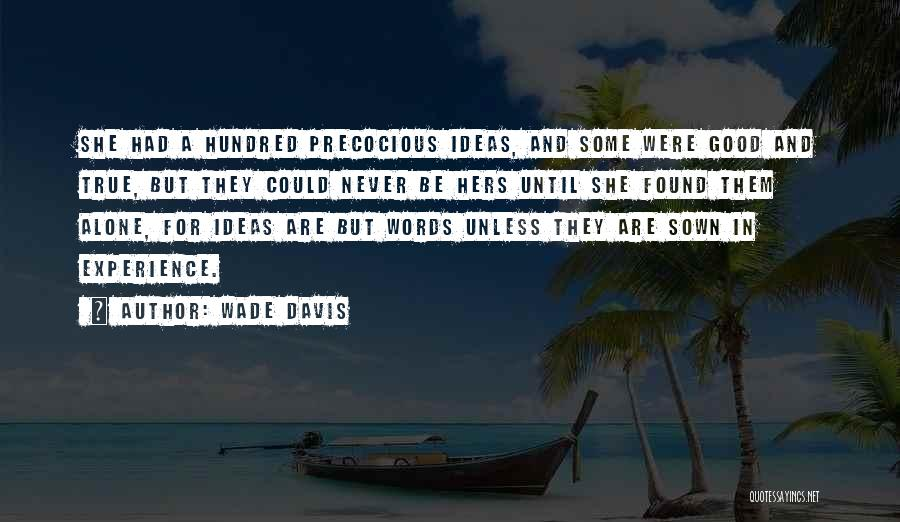 A Good Experience Quotes By Wade Davis