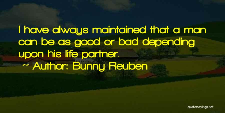 A Good Life Partner Quotes By Bunny Reuben