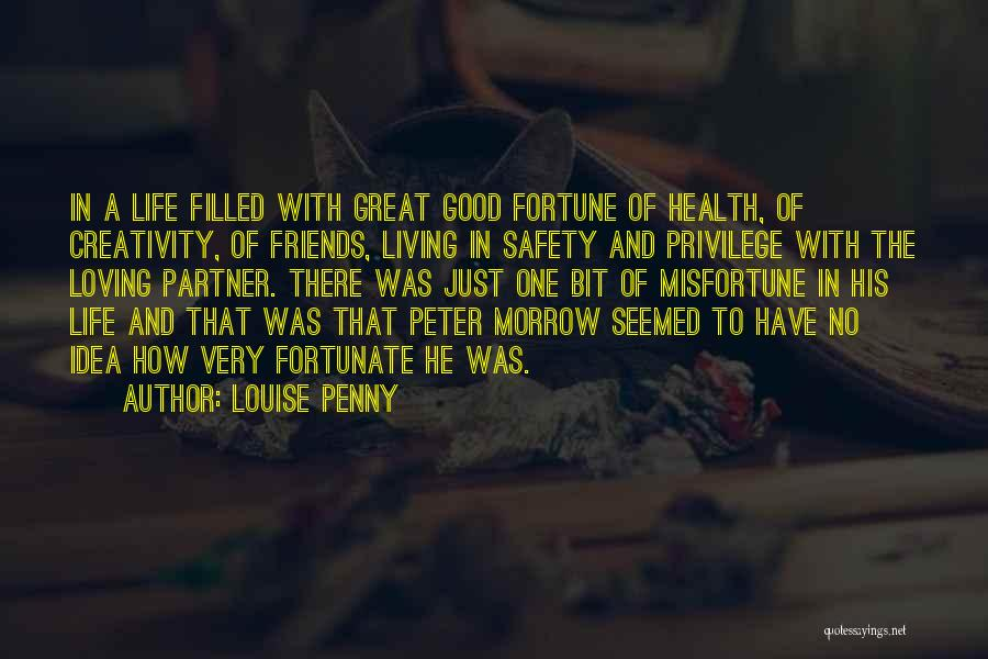 A Good Life Partner Quotes By Louise Penny